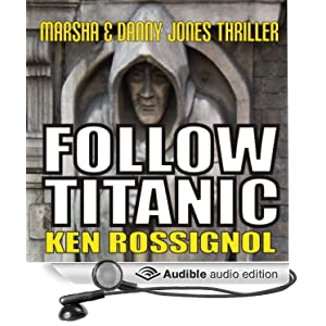 Follow Titanic: A Marsha & Danny Jones Thriller, Book 3