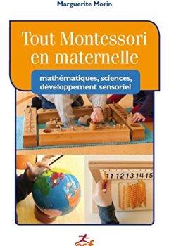 Livres Couvertures de Tout Montessori en maternelle : Mathématiques, sciences, développement sensoriel