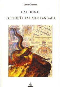 Livres Couvertures de L'alchimie expliquée par son langage