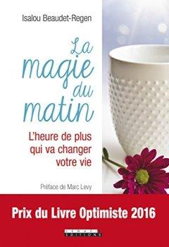 Livres Couvertures de La magie du matin : L'heure de plus qui va changer votre vie