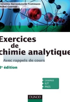 Livres Couvertures de Exercices de Chimie analytique - Avec rappels de cours - 3e éd
