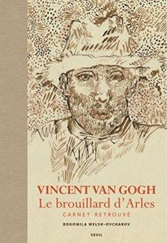 Livres Couvertures de Vincent Van Gogh, Le brouillard d'Arles : Carnet retrouvé