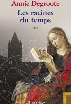 Livres Couvertures de Les Racines du temps (Cal-Lévy-France de toujours et d'aujourd'hui)