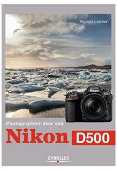 Livres Couvertures de Photographier avec son Nikon D500