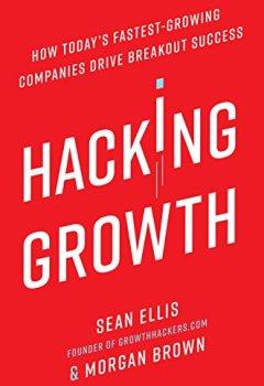 Livres Couvertures de Hacking Growth: How Today's Fastest-Growing Companies Drive Breakout Success