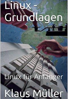 Buchdeckel von Linux - Grundlagen: Linux für Anfänger
