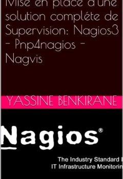 Livres Couvertures de Mise en place d'une solution compléte de Supervision: Nagios3 - Pnp4nagios - Nagvis