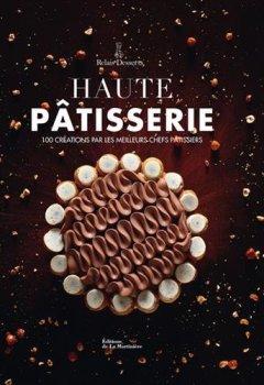 Livres Couvertures de Haute Pâtisserie - 100 créations par les meilleurs chefs pâtissiers