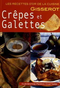 Telecharger CREPES et GALETTES-RECETTES D'OR-Nlle Edition 2euros de PERRIN-CHATTARD Cl�mentine
