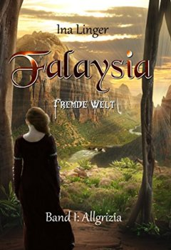 Buchdeckel von Falaysia - Fremde Welt: Band I: Allgrizia