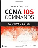 51KVBVByxML. SL160  Top 5 Books of CCNA Computer Certification Exams for February 15th 2012  Featuring :#4: Todd Lammles CCNA IOS Commands Survival Guide