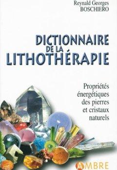 Livres Couvertures de Dictionnaire de la lithothérapie - Edition de luxe cartonnée