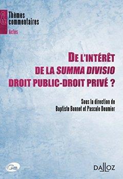Livres Couvertures de De l'intérêt de la summa divisio Droit public-Droit privé ? - 1ère édition: Thèmes et commentaires
