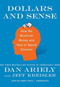 Livres Couvertures de Dollars and Sense: How We Misthink Money and How to Spend Smarter: Library Edition