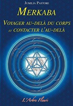 Livres Couvertures de Merkaba - Voyager au-delà du corps et contacter l'au-delà