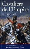 Cavaliers De L'Empire, Tome 2 : 1806-1807