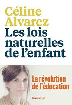 Livres Couvertures de Les Lois naturelles de l'enfant: La Révolution de l'éducation