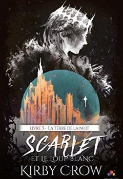 Livres Couvertures de La terre de la nuit: Scarlet et le loup blanc, T3
