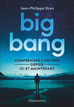 Livres Couvertures de Big-bang : Comprendre l'univers depuis ici et maintenant