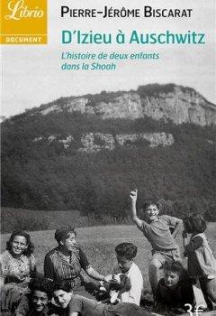 Livres Couvertures de D'Izieu à Auschwitz : L'histoire de deux enfants dans la Shoah