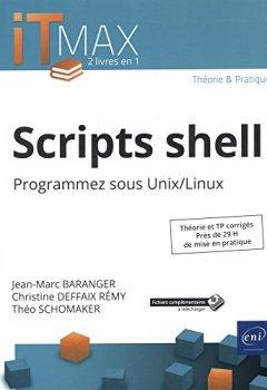 Livres Couvertures de Scripts shell - Cours et exercices corrigés - Programmez sous Unix/Linux