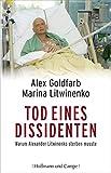 Tod eines Dissidenten. Warum Alexander Litwinenko sterben musste