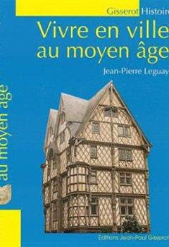 Livres Couvertures de Vivre en ville au Moyen Age NOUVELLE EDITION