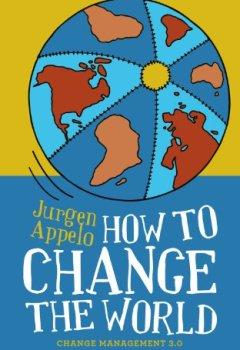 Livres Couvertures de How to Change the World: Change Management 3.0 (English Edition)