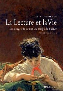 Livres Couvertures de La lecture et la vie : Les usages du roman au temps de Balzac