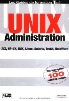 Livres Couvertures de Unix administration : AIX, HP-UX, IRIX, Linux, Solaris, Tru64, UnixWare