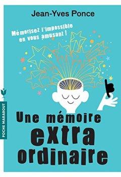 Livres Couvertures de Une mémoire extraordinaire: Mémorisez l'impossible en vous amusant