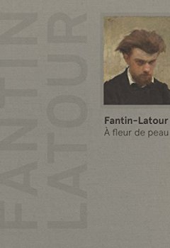 Livres Couvertures de Fantin-Latour : A fleur de peau