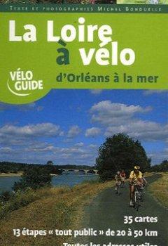 Livres Couvertures de La Loire à vélo : D'Orléans à la mer