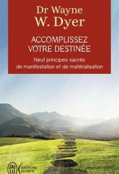 Livres Couvertures de Accomplissez votre destinée : 9 prinicpes sacrés de manifestation et de matérialisation