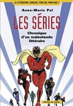 Livres Couvertures de Les séries : Chronique d'un malentendu littéraire