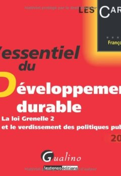 Livres Couvertures de L'essentiel du développement durable : La loi grenelle 2 et le verdissement des politiques publiques
