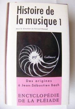 Livres Couvertures de Encyclopedie de la Pleiade - Histoire de la Musique - Tome 1 - Des origines a Jean-Sebastien Bach