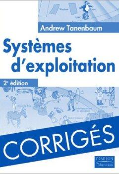 Livres Couvertures de Corrigés Systèmes d'exploitation