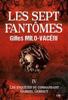 Livres Couvertures de Les sept fantômes: Les enquêtes du commandant Gabriel Gerfaut Tome 4