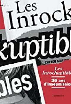 Livres Couvertures de Les Inrockuptibles : 25 ans d'insoumission