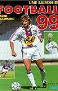 Une saison de football, 1999