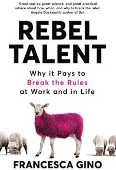Livres Couvertures de Rebel Talent: Why it Pays to Break the Rules at Work and in Life (English Edition)