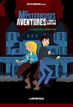 Livres Couvertures de Les Mystérieuses Aventures de Sandy & Jonathan: Le Manoir Oublié (Dernière partie)
