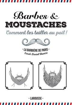 Livres Couvertures de Barbes et moustaches: Comment les tailler au poil !