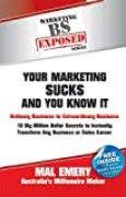 Your Marketing Sucks and You Know It (Exposed) (English Edition)