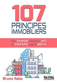 Livres Couvertures de 107 Principes Immobiliers (pour Investir comme un Pro et S'enrichir avec la Pierre)