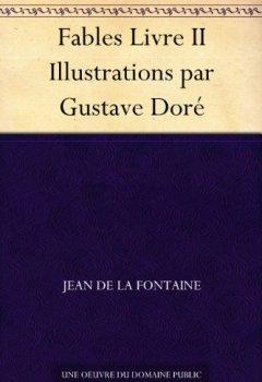 Livres Couvertures de Fables Livre II Illustrations par Gustave Doré