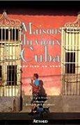 MAISONS DU VIEUX CUBA. Les îles au vent
