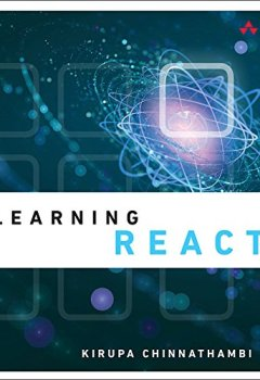 Livres Couvertures de Learning React: A Hands-On Guide to Building Maintainable, High-Performing Web Application User Interfaces Using the React JavaScript Library