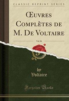 Livres Couvertures de Oeuvres Complètes de M. de Voltaire, Vol. 84 (Classic Reprint)